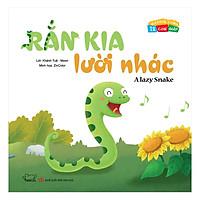 Vui Khỏe Cùng 12 Con Giáp - Rắn Kia Lười Nhác - A Lazy Snake (Song Ngữ Anh - Việt)