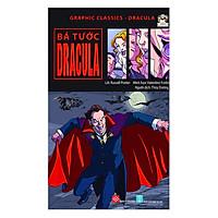 Graphic Classics - Dracula - Bá Tước Dracula