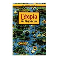 Utopia - Địa Đàng Trần Gian (Tái Bản)