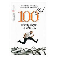 Kỹ Năng Xử Lý Tình Huống Thường Ngày - 100 Cách Phòng Tránh Bị Mắc Lừa
