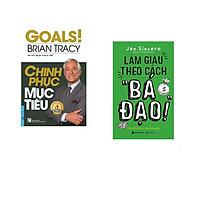 """Combo 2 cuốn sách: Chinh Phục Mục Tiêu + Làm giàu theo cách """" Bá Đạo"""""""