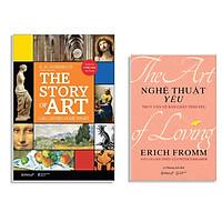 Combo Sách : THE STORY OF ART - Câu Chuyện Nghệ Thuật + The Art Of Loving - Nghệ Thuật Yêu: Truy Vấn Về Bản Chất Tình Yêu
