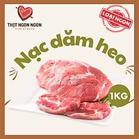 THỊT NẠC DĂM HEO LỢN NGON - LOẠI 1 - 1KG [GIAO NHANH HCM] - BLADE