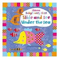 Sách tương tác tiếng Anh - Usborne - Baby's Very First - Slide And See Under The Sea