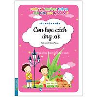 Nhật Ký Trưởng Thành Cúa Đứa Con Ngoan (Kỹ Năng Sống Dành Cho Học Sinh) - Con Học Cách Ứng Xử