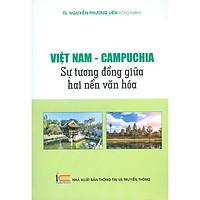 Việt Nam - Campuchia _ Sự Tương Đồng Giữa Hai Nền Văn Hóa