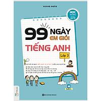 99 Ngày Em Giỏi Tiếng Anh Lớp 3 (Tặng Truyện Cổ Tích Song Ngữ Anh - Việt Cho Bé)