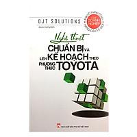 Nghệ Thuật Chuẩn Bị Và Lên Kế Hoạch Theo Phương Thức Toyota (Tái Bản)