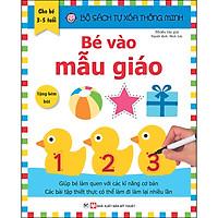 Bộ Sách Tự Xóa Thông Minh - Bé Vào Mẫu Giáo (3- 5 Tuổi) (Tặng Kèm Bút Xóa)