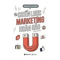 Chiến Lược Marketing Hoàn Hảo (Tái Bản)