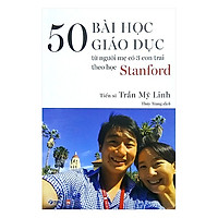 50 Bài Học Giáo Dục Từ Người Mẹ Có 3 Con Trai Theo Học Stanford / Sách Nuôi Dạy Con Hoàn Hảo (Tặng Kèm Bookmark Happy Life)