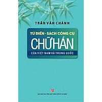 Từ Điển - Sách Công Cụ Chữ Hán Của Việt Nam Và Trung Quốc