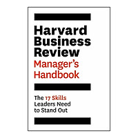 The Harvard Business Review Manager's Handbook : The 17 Skills Leaders Need to Stand Out