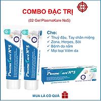 Combo 02 Gel PlasmaKare No5 chuyên kiến ba khoang, thuỷ đậu, tay chân miệng, zona, bỏng do mọi nguyên nhân, an toàn cho trẻ sơ sinh, dùng cho vết thương hở