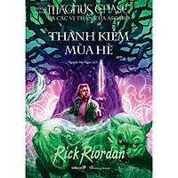Thanh Kiếm Mùa Hè (Phần 1 Series Magnus Chase Và Các Vị Thần Của Asgard) (Tái Bản)