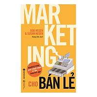 Marketing Cho Bán Lẻ (Tái Bản 2018)