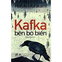 Cuốn sách lôi cuốn và  lay động tam can người đọc: Kafka bên bờ biển (tái bản)