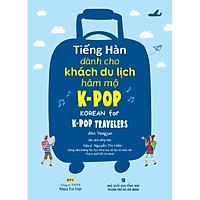 Tiếng Hàn Dành Cho Khách Du Lịch Hâm Mộ K-POP (Kèm file MP3)