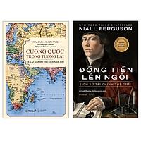 Combo Sách : Cường Quốc Trong Tương Lai – Vẽ Lại Bản Đồ Thế Giới Năm 2030 + Đồng Tiền Lên Ngôi: Lịch Sử Tài Chính Thế Giới