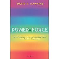 Sách - Power vs Force - Trường năng lượng và những nhân tố quyết định tinh thần, sức khỏe con người