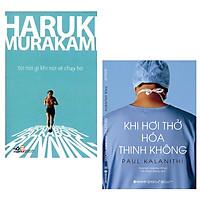 Combo 2 Cuốn Sách Hay: Tôi Nói Gì Khi Nói Về Chạy Bộ (Tái Bản 2018) + Khi Hơi Thở Hóa Thinh Không (Tặng Kèm Bookmark Happy Life)