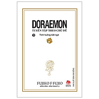 Doraemon - Tuyển Tập Theo Chủ Đề Tập 3: Tình Huống Bất Ngờ (Tái Bản 2019)