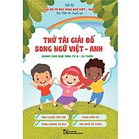 THỬ TÀI GIẢI ĐỐ SONG NGỮ VIỆT - ANH (Dành cho học sinh từ 6 - 15 tuổi)