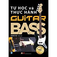Tự Học Và Thực Hành GuiTar Bass (Tái Bản)
