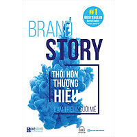 Brand Story - Thổi Hồn Thương Hiệu Làm Triệu Người Mê