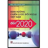 Sách Định Hướng Chiến Lược Đối Ngoại Của Việt Nam Đến Năm 2020 - Xuất Bản Năm 2011