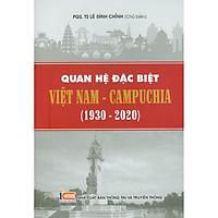 Quan Hệ Đặc Biệt Việt Nam - Campuchia (1930 - 2020)