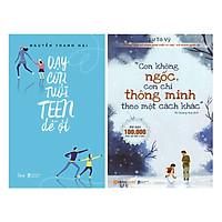 Combo Con Không Ngốc, Con Chỉ Thông Minh Theo Một Cách Khác + Dạy Con Tuổi Teen Dễ Ợt (2 quyển)