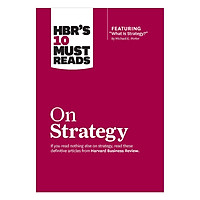 "HBR's 10 Must Reads on Strategy (including featured article ""What Is Strategy?"