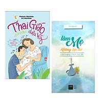 Combo Sách Dành Cho Mẹ: Làm Mẹ Không Áp Lực (Tái Bản) + Thai Giáo Diệu Kỳ Theo Phương Pháp Shichida (Phương pháp để trở thành người mẹ thông thái)