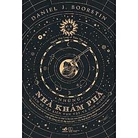 Sách - Những nhà khám phá - Lịch sử tri kiến vạn vật và con người (tặng kèm bookmark thiết kế)