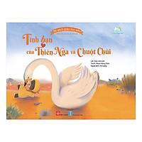 Bộ Sách Giáo Dục Sớm Dành Cho Trẻ Em Từ 2-8 Tuổi - Tình Bạn Của Thiên Nga Và Chuột Chũi