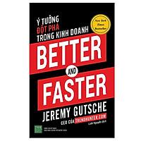 Sách - Better And Faster: Ý Tưởng Đột Phá Trong Kinh Doanh