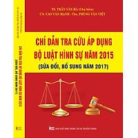 Chỉ Dẫn Tra Cứu Áp Dụng Bộ Luật Hình Sự Năm 2015 Sửa Đổi Bổ Sung Năm 2017