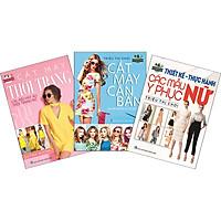 Combo 3 Cuốn: Thiết Kế-Thực Hành Các Mẫu Y Phục Nữ - Kỹ Thuật Cắt May Cắt May Thời Trang- Các Kiểu Váy, Áo, Thời Trang Nữ - Cắt May Căn Bản - Phương Pháp Đo, Vẽ, Cắt May