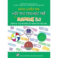 Sách Luyện thi hội thi tin học trẻ với Scratch 3.0 bảng A1_Thi kỹ năng lập trình dành cho cấp Tiểu học