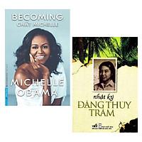 Combo Tiểu Sử Hồi Kí Của Những Con Người Phi Thường, Ý Chí Mãnh Liệt: Becoming + Nhật ký Đặng Thị Thùy Trâm  ( Tặng Kèm Bookmark Happy Life)