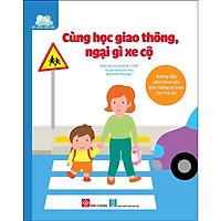 Cuốn cẩm nang đa dạng và bổ ích dành cho các bạn nhỏ: Cùng học giao thông, ngại gì xe cộ