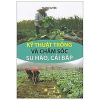 Kỹ Thuật Trồng Và Chăm Sóc Su Hào, Cải Bắp