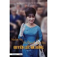 Madam Nhu Trần Lệ Xuân - Quyền Lực Bà Rồng (Tái Bản Lần 3)