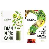 Combo 2 cuốn sách nấu ăn siêu hấp dẫn : Thần Dược Xanh + Để Ăn Không Phải Băn Khoăn ( Tặng kèm Bookmark Thiết Kế)