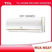 Máy lạnh Inverter TCL Home Pro Wifi - 1.5 HP - 12.000 BTU - Wifi (Trắng) công nghệ Turbo - Hàng phân phối chính hãng
