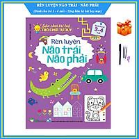 Rèn luyện não trái não phải cho trẻ 3 - 4 tuổi - Sân chơi trí tuệ, trò chơi tư duy - Tặng bộ bút bay mực