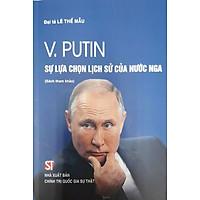 V.Putin Sự Lựa Chọn Lịch Sử Của Nước Nga (Sách tham khảo)