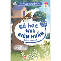 Truyện Tranh Song Ngữ Việt-Anh Dành Cho Trẻ Em - Cùng Học Cư Xử Tốt- Bé Học Tính Kiên Nhẫn - Being Patient