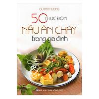 50 Thực Đơn Nấu Ăn Chay Trong Gia Đình